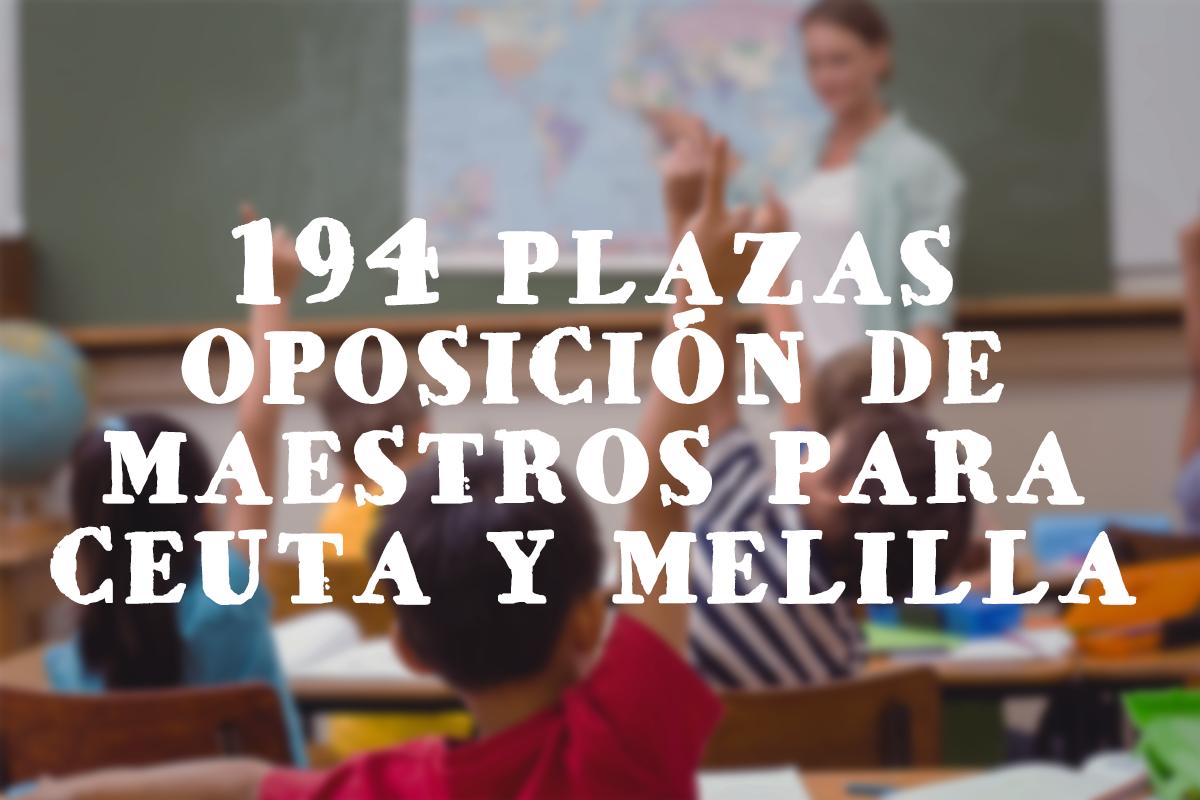 194 plazas Oposición de maestros para Ceuta y Melilla