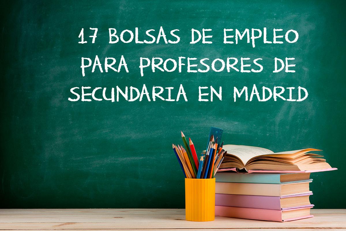 17 Bolsas de Empleo para Profesores de Secundaria en Madrid