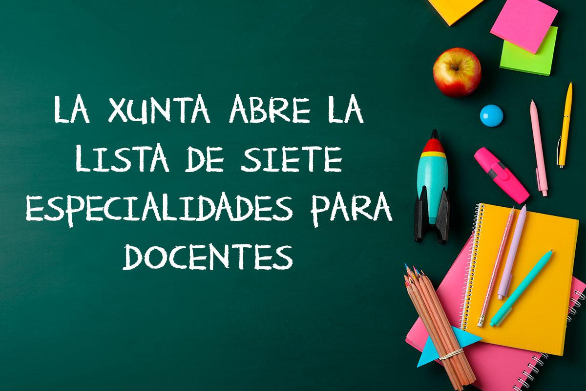 La Xunta abre la lista de siete especialidades para docentes