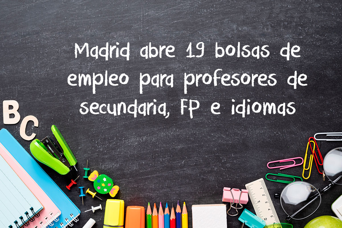 Madrid abre 19 bolsas de empleo para profesores de secundaria, FP e idiomas
