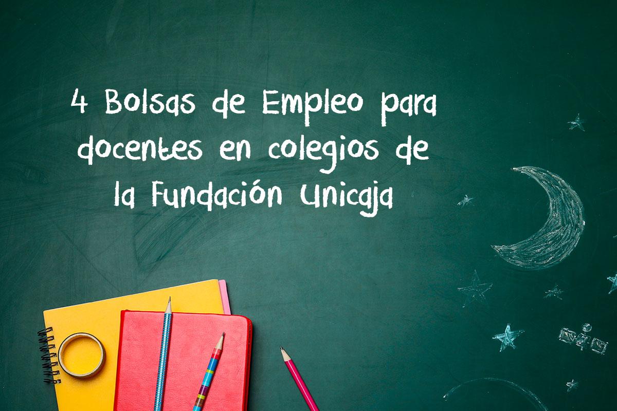 4 Bolsas de Empleo para docentes en colegios de la Fundación Unicaja