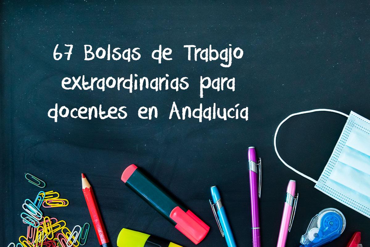 67 Bolsas de Trabajo extraordinarias para docentes en Andalucía