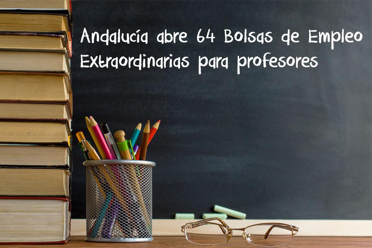 64 Bolsas de Empleo Extraordinarias en Andalucía para profesores